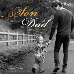 Why a Son Needs a Dad, 2E: 100 Reasons