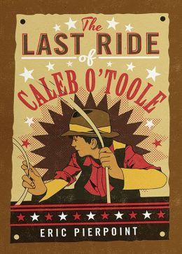 Last Ride of Caleb O'Toole