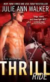 Book Cover Image. Title: Thrill Ride (Black Knights Inc. Series #4), Author: Julie Ann Walker
