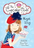 Book Cover Image. Title: Royal Icing:  The Cupcake Club, Author: Sheryl Berk