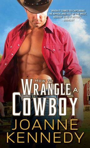 How to Wrangle a Cowboy