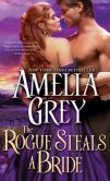 Book Cover Image. Title: Rogue Steals a Bride, Author: Amelia Grey