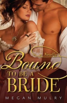 Bound to Be a Bride: A Novella
