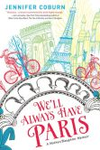 Book Cover Image. Title: We'll Always Have Paris:  A Mother/Daughter Memoir, Author: Jennifer Coburn