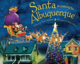 Santa Is Coming to Albuquerque