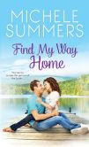 Book Cover Image. Title: Find My Way Home, Author: Michele Summers