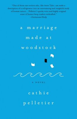 A Marriage Made at Woodstock: A Novel