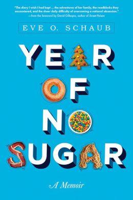 Year of No Sugar: A Memoir