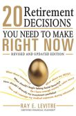 Book Cover Image. Title: 20 Retirement Decisions You Need to Make Right Now, Author: Ray LeVitre