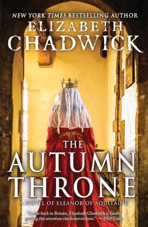 The Autumn Throne: A Novel of Eleanor of Aquitaine