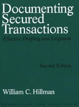 Documenting Secured Transactions: Effective Drafting and Litigation