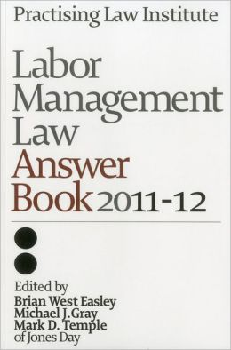 Labor Law Management Law Answer Book 2011-12