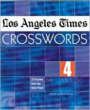 Los Angeles Times Crosswords 4: 72 Puzzles from the Daily Paper