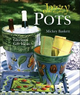 Jazzy Pots: Glorious Gift Ideas