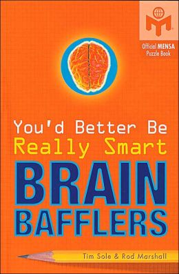 You'd Better Be Really Smart Brain Bafflers