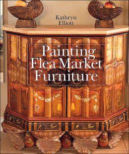 Painting Flea Market Furniture by Kathryn Elliott