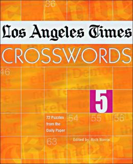 Los Angeles Times Crosswords 5: 72 Puzzles from the Daily Paper