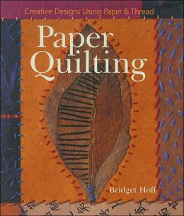 Paper Quilting: Creative Designs Using Paper & Thread