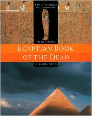 The Illustrated Egyptian Book of the Dead: A New Translation with Commentary