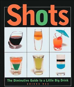 Shots: The Diminutive Guide to a Little Big Drink