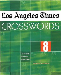 Los Angeles Times Crosswords 8: 72 Puzzles from the Daily Paper