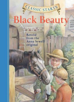 Black Beauty (Classic Starts Series)