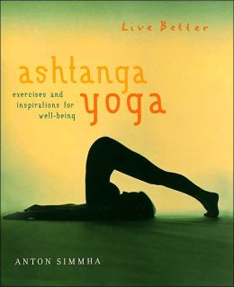 Ashtanga Yoga: Exercises and Inspirations for Well-Being