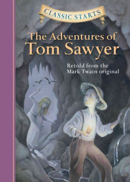 The Adventures of Tom Sawyer (Classic Starts Series)