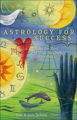 Astrology for Success: Make the Most of Your Star Sign Potential