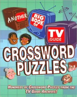 Another Big Book of TV Guide Crossword Puzzles: Hundreds of Crossword Puzzles From the TV Guide Archives!
