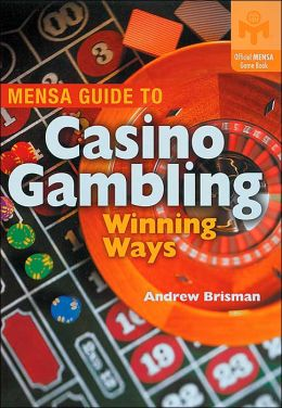 Mensa Guide to Casino Gambling: Winning Ways