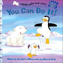You Can Do It! (Little Polar Bear Story Series)