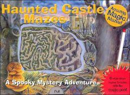 Amazing Magic Mazes: Haunted Castle Mazes: A Spooky Adventure