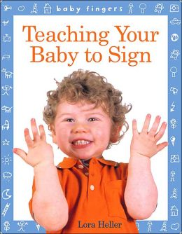 Baby Fingers: Teaching Your Baby to Sign