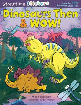 Storytime Stickers: Dinosaurs Then & Wow!