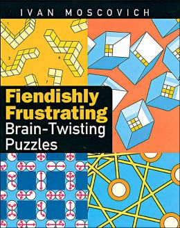 Fiendishly Frustrating Brain-Twisting Puzzles