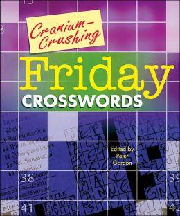 Cranium-Crushing Friday Crosswords