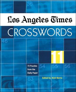 Los Angeles Times Crosswords 11: 72 Puzzles from the Daily Paper