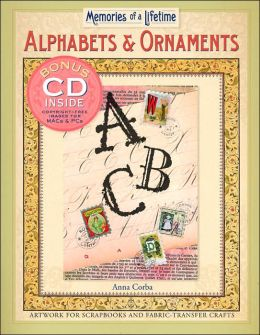Memories of a Lifetime: Alphabets & Ornaments: Artwork for Scrapbooks & Fabric-Transfer Crafts