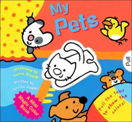 My Pets (A Mini Magic Color Book Series)