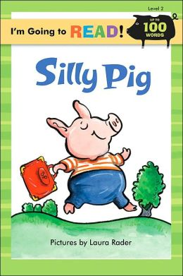 Silly Pig (I'm Going to Read Series: Level 2)