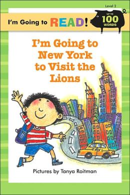 I'm Going to Read (Level 2): I'm Going to New York to Visit the Lions