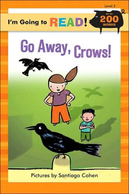 I'm Going to Read (Level 3): Go Away, Crows!