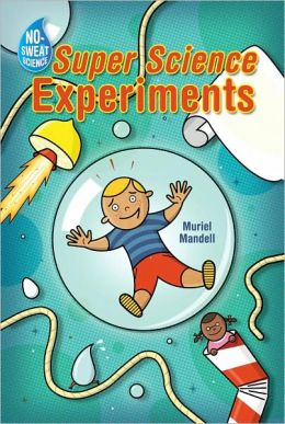 No-Sweat Science: Super Science Experiments