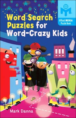 Word Search Puzzles for Word-Crazy Kids (Mensa)
