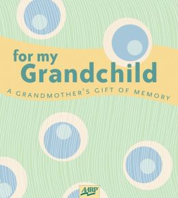 For My Grandchild: A Grandmother's Gift of Memory
