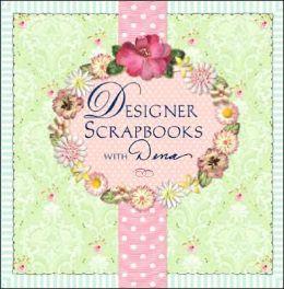 Designer Scrapbooks with Dena