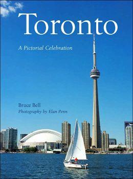 Toronto: A Pictorial Celebration