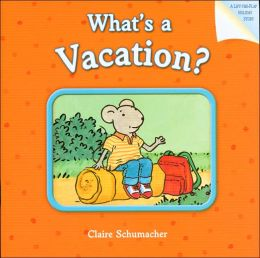 What's a Vacation?