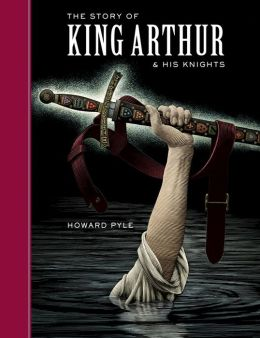 The Story of King Arthur and His Knights (Sterling Unabridged Classics Series)